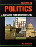 Success in Politics: A Comparative Study for Advanced Level