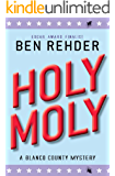 Holy Moly (Blanco County Mysteries Book 6)