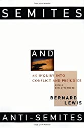 Semites and Anti-Semites: An Inquiry into Conflict and Prejudice by Bernard Lewis (1999-05-17)