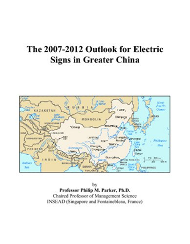 The 2007-2012 Outlook for Electric Signs in Greater China
