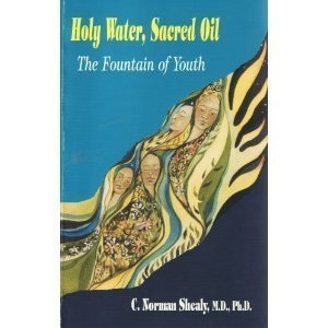 Holy Water, Sacred Oil; the Fountain of Youth