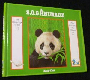 SOS Animaux. Les prisonniers du zoo suivi de Des animaux en danger