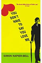 You Don't Have to Say You Love Me Paperback