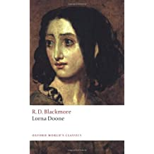 Lorna Doone: A Romance of Exmoor (Oxford World's Classics) by R. D. Blackmore (9-Oct-2008) Paperback