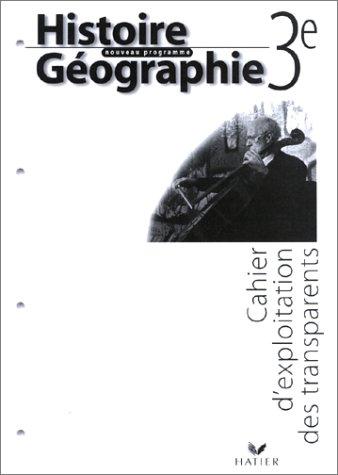 Histoire - Géographie, 3e : Transparents
