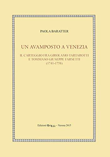 Un avamposto a Venezia. Il carteggio tra Girolamo Tartarotti e Tommaso Giuseppe Farsetti (1741-1758) (C.R.E.S. Edizioni e strumenti) por Paola Baratter
