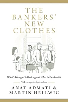 The Bankers' New Clothes: What's Wrong with Banking and What to Do about It par [Admati, Anat, Hellwig, Martin]