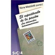 El Espectaculo de La Pasion: Las Telenovelas Latinoamericanas (Coleccion Signos Y Cultura)