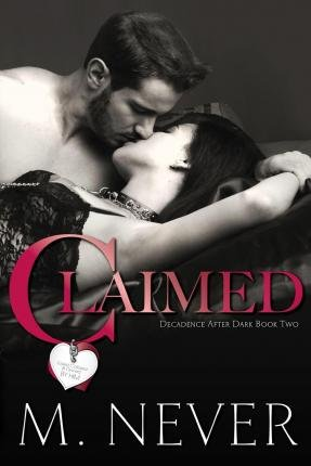 [ { Claimed (Decadence After Dark Book 2) } ] BY ( Author ) Mar-2015 [ Paperback ]