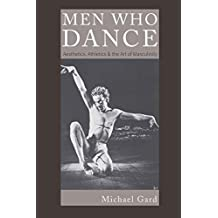 Men Who Dance: Aesthetics, Athletics & the Art of Masculinity (Complicated Conversation: A Book Series of Curriculum Studies)
