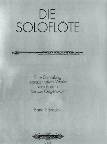 Die Soloflöte, Band 1: Barock: Eine Sammlung repräsentativer Werke vom Barock bis zur Gegenwart
