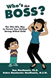 Best Books For Strong Willed Children - Who's the Boss?: The Win-Win Way to Parent Review