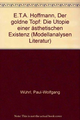 E.T.A. Hoffmann, Der goldne Topf: Die Utopie einer ästhetischen Existenz (Modellanalysen Literatur)