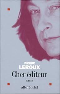 vignette de 'Cher éditeur (Pierre Leroux)'