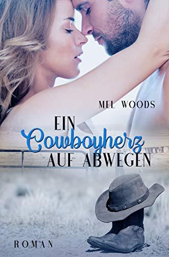 Ein Cowboyherz auf Abwegen: (Montana Souls 2: Josh & Candice) von [Woods, Mel]
