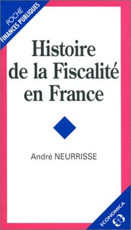 Histoire de la fiscalité en France par André Neurrisse