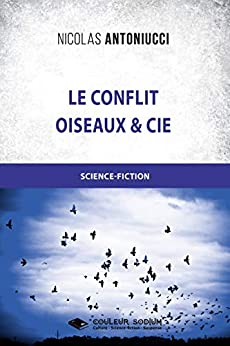 Le conflit - Oiseaux et Cie (Romans) par [Antoniucci, Nicolas]