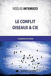 Le conflit - Oiseaux et Cie (Romans)