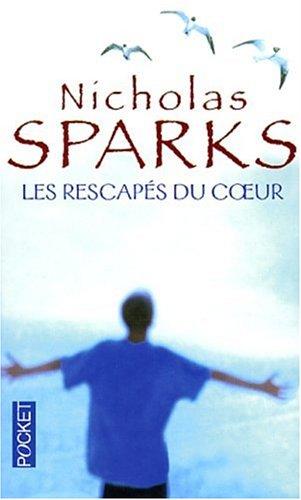 Les Rescapés du coeur par Nicholas Sparks