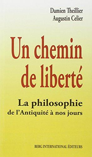 Un chemin de liberté : La philosophie de l'Antiquité à nos jours