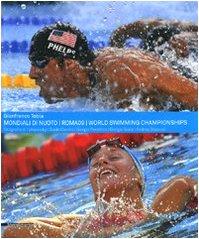 Mondiali di nuoto. Roma 09-World swimming championships. Ediz. bilingue (Varia) por Gianfranco Tobia