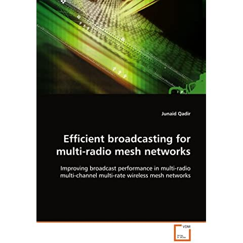 Efficient broadcasting for multi-radio mesh networks: Improving