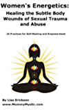 Women's Energetics: Healing the Subtle Body Wounds of Sexual Trauma And Abuse (English Edition)