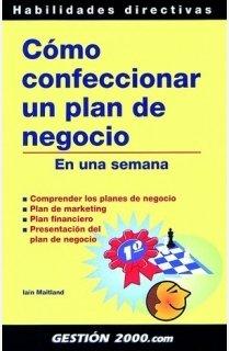Descargar Libro Cómo confeccionar un Plan de Negocio: En una semana (Habilidades Directivas) de Iain Matiland