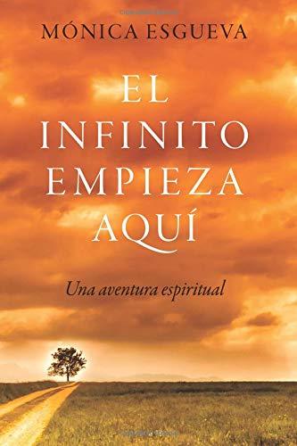 El infinito empieza aquí: Una aventura espiritual