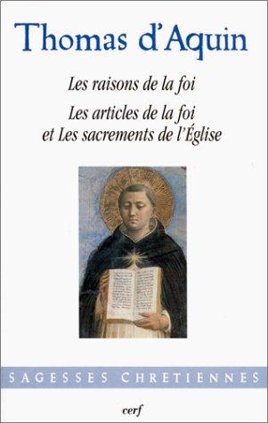 Les Raisons de la foi - Les Articles de la foi et les sacrements de l'Eglise par Thomas d'Aquin