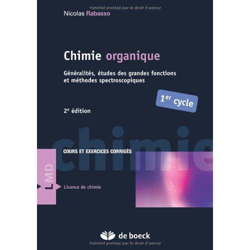 Chimie Organique Generalites, Etudes des Grandes Fonctions et Methodes Spectroscopiques