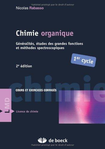 Chimie Organique Generalites, Etudes des Grandes Fonctions et Methodes Spectroscopiques par Nicolas Rabasso