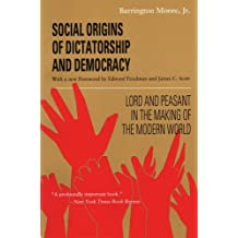 Social Origins of Dictatorship and Democracy: Lord and Peasant in the Making of the Modern World