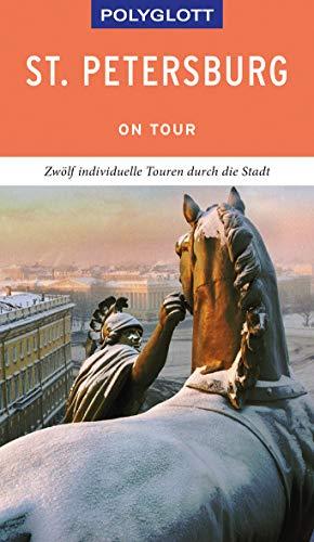 POLYGLOTT on tour Reiseführer St. Petersburg: Individuelle Touren durch die Stadt