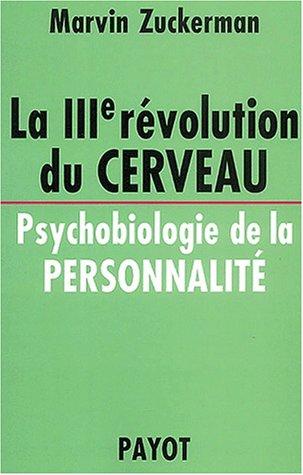 La 3ème révolution du cerveau. Psychobiologie de la personnalité