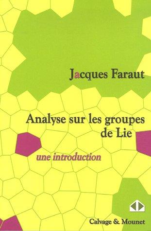 Analyse sur les groupes de lie: Un introduction