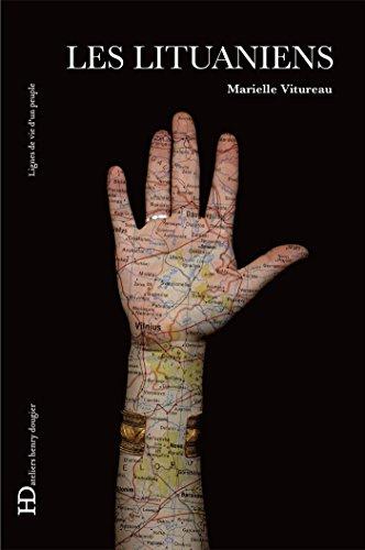 Les Lituaniens: Lignes de vie d'un peuple