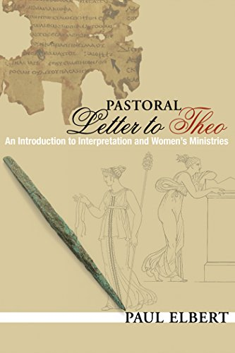 Pastoral Letter to Theo: An Introduction to Interpretation and Women's Ministries (English Edition) (Stock Theo)