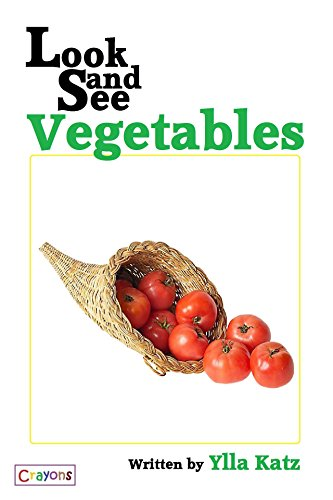 Look and See Vegetables (Look and See Books Book 1) (English Edition) por Ylla  Katz