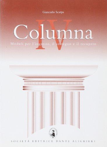 Columna IV. Moduli per l'ingresso, il sostegno e il recupero del latino. Per le Scuole superiori: 4