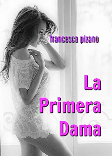 La primera dama (Intimidades nº 4) de Francesca Pizano