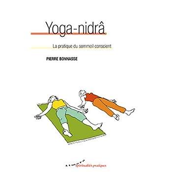 Yoga-nidrâ - La pratique du sommeil conscient