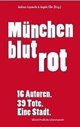 München blutrot: 16 Autoren. 39 Tote. Eine Stadt.