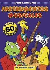 Instrumentos musicales/ Musical Instruments: Aprendo, Pinto Y Pego/ I Learn, Paint and Stick (Mi Primer Libro) por Ediciones Lea S. a