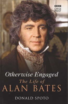 Otherwise Engaged The Life Of Alan Bates (Large Print)