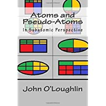 Atoms and Pseudo-Atoms: In Subatomic Perspective