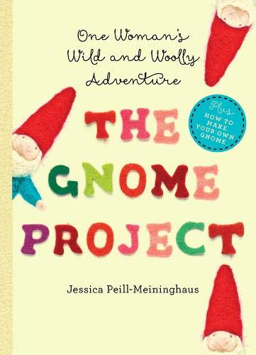 The Gnome Project: One Woman's Wild and Woolly Adventure por Jessica Peill-Meininghaus