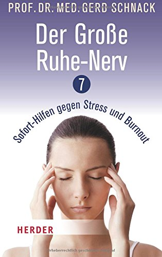 Der große Ruhe-Nerv. 7 Sofort-Hilfen gegen Stress und Burnout (HERDER spektrum)