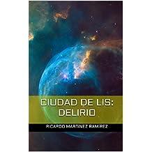 Ciudad de Lis: Delirio (Spanish Edition)