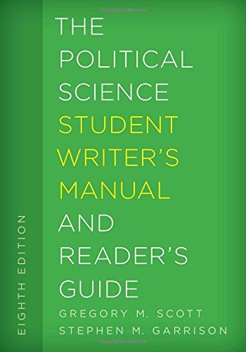 The Political Science Student Writer's Manual and Reader's Guide (The Student Writer's Manual: A Guide to Reading and Writing) by Gregory M. Scott Emeritus Professor (2016-09-22)